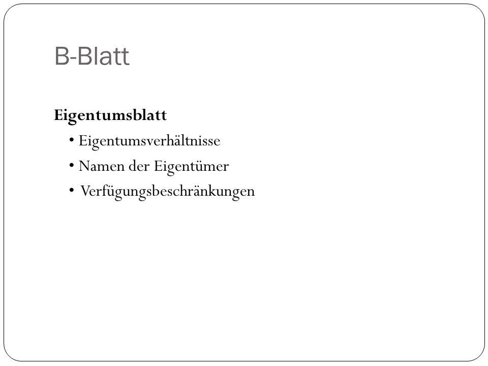 B-Blatt Eigentumsblatt • Eigentumsverhältnisse • Namen der Eigentümer