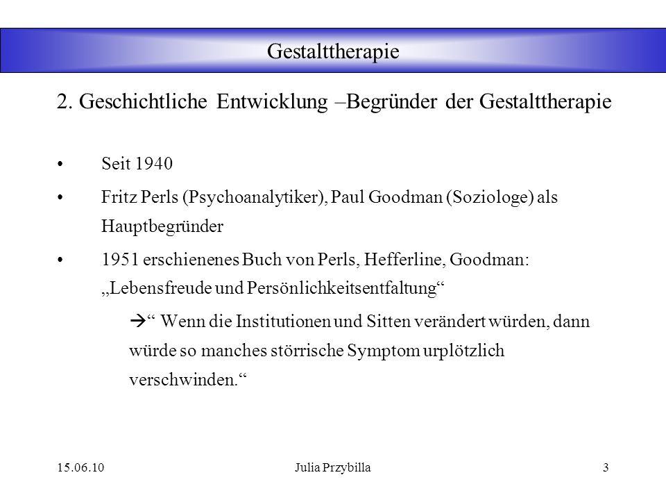 2. Geschichtliche Entwicklung –Begründer der Gestalttherapie