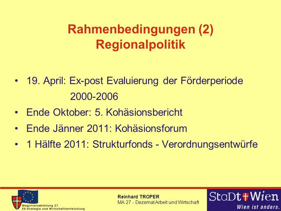 Rahmenbedingungen (2) Regionalpolitik