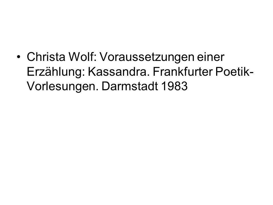 Christa Wolf: Voraussetzungen einer Erzählung: Kassandra