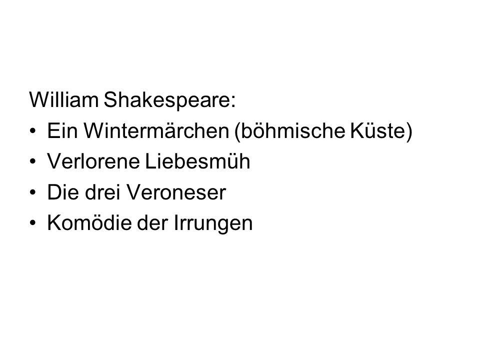 William Shakespeare: Ein Wintermärchen (böhmische Küste) Verlorene Liebesmüh. Die drei Veroneser.