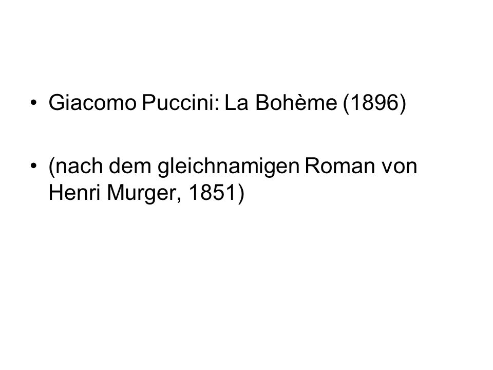 Giacomo Puccini: La Bohème (1896)