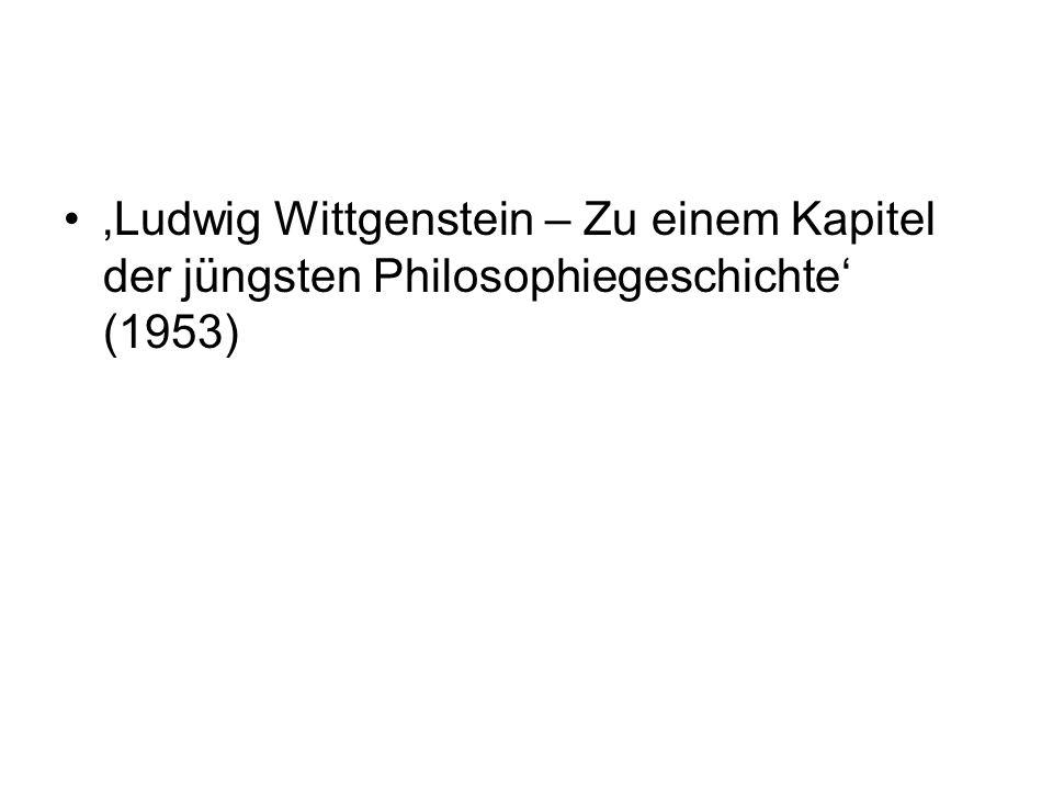 'Ludwig Wittgenstein – Zu einem Kapitel der jüngsten Philosophiegeschichte' (1953)
