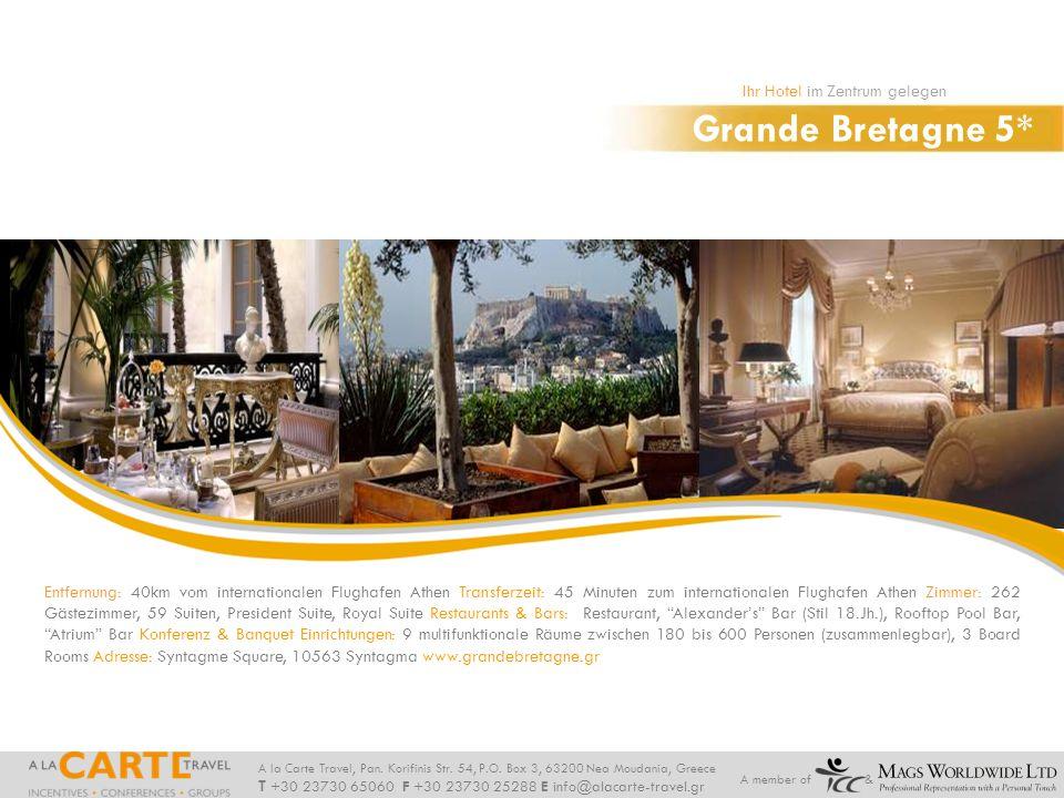 Grande Bretagne 5* Ihr Hotel im Zentrum gelegen