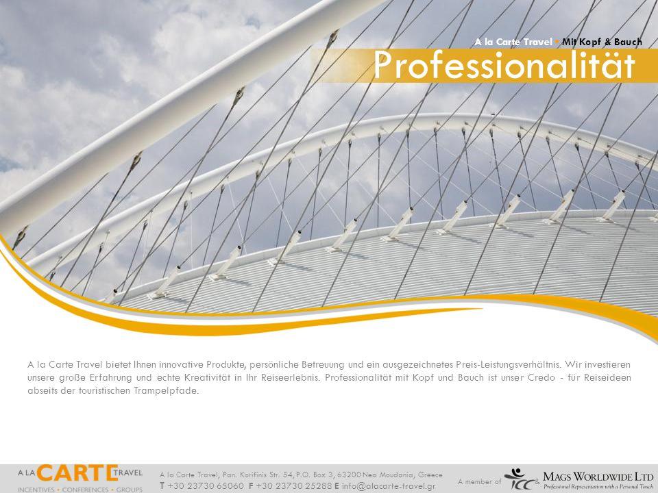 Professionalität A la Carte Travel • Mit Kopf & Bauch
