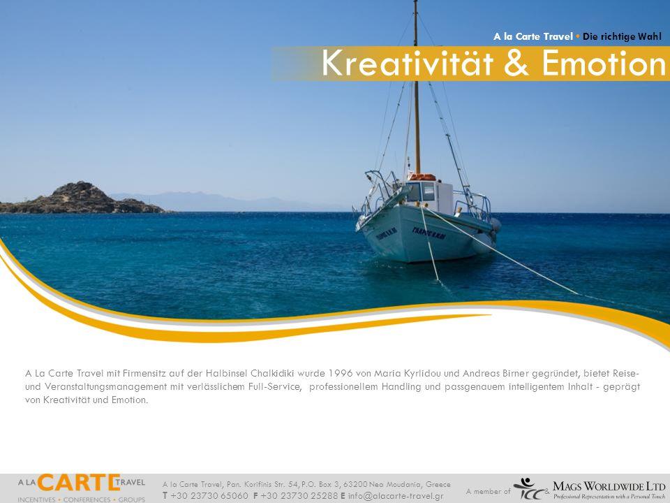 Kreativität & Emotion A la Carte Travel • Die richtige Wahl