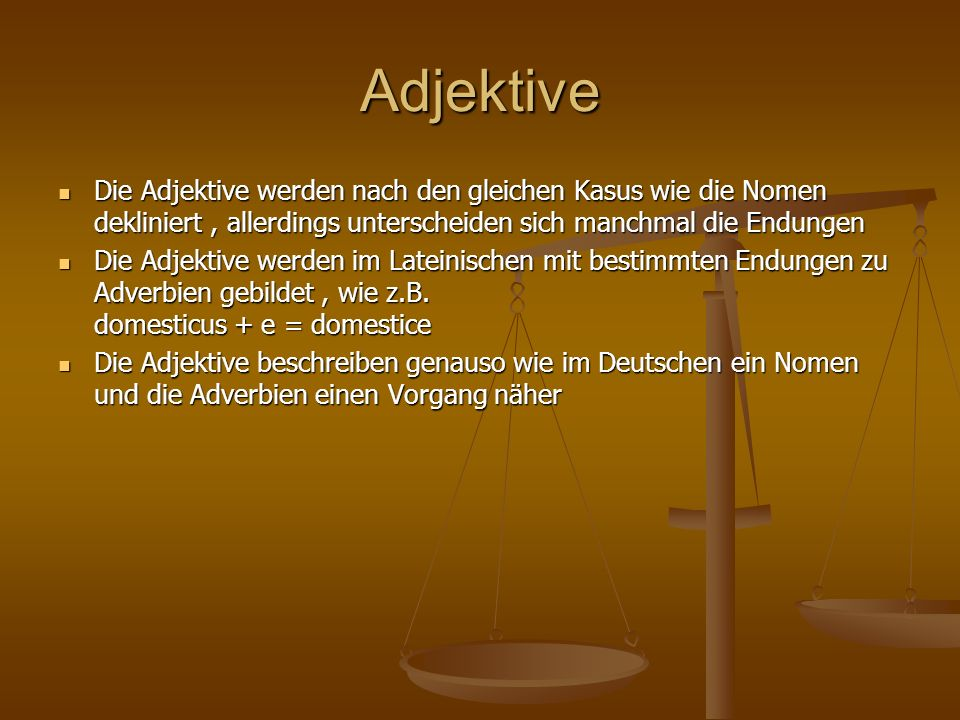 Adjektive Die Adjektive werden nach den gleichen Kasus wie die Nomen dekliniert , allerdings unterscheiden sich manchmal die Endungen.