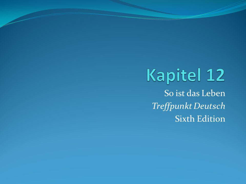 So ist das Leben Treffpunkt Deutsch Sixth Edition