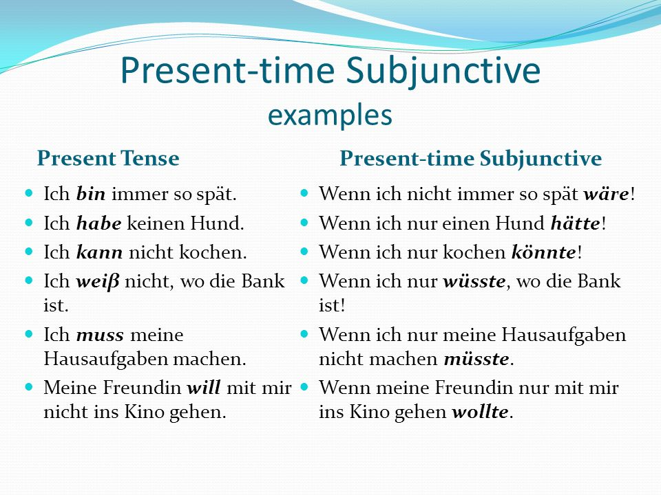 Present-time Subjunctive examples