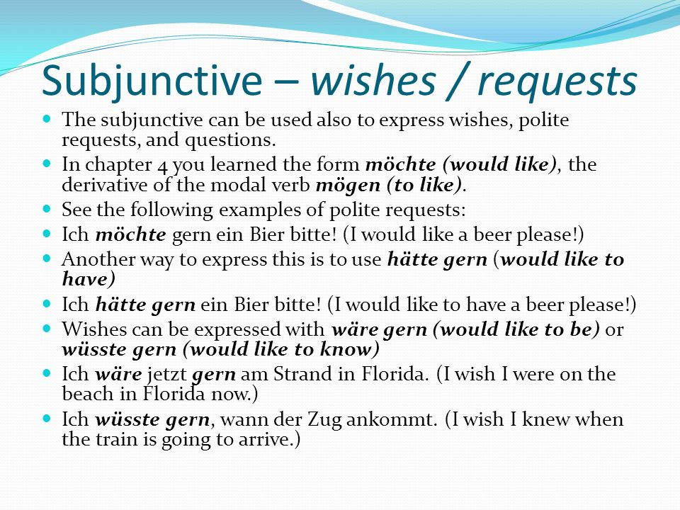 Subjunctive – wishes / requests
