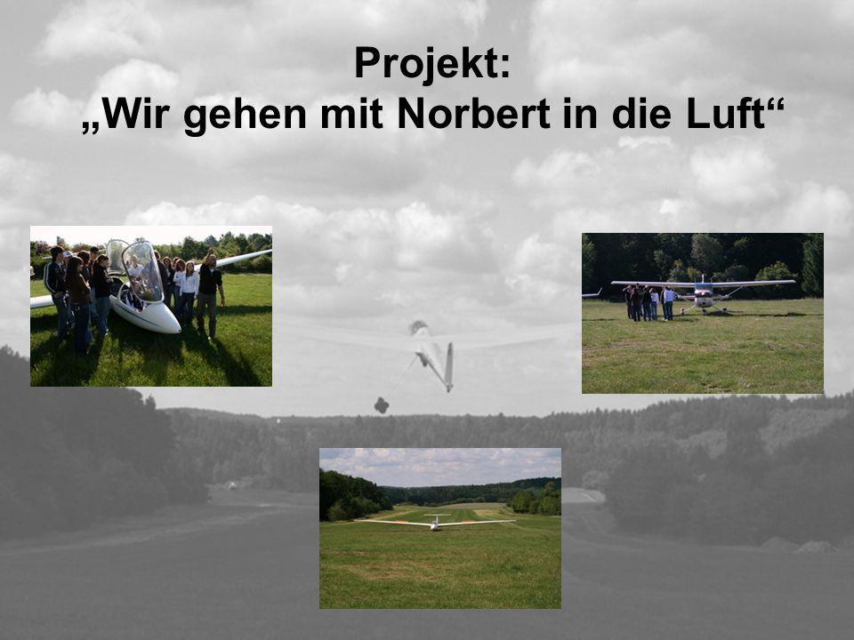 """Projekt: """"Wir gehen mit Norbert in die Luft"""