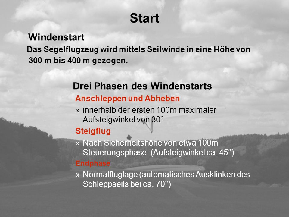 Start Windenstart. Das Segelflugzeug wird mittels Seilwinde in eine Höhe von 300 m bis 400 m gezogen.