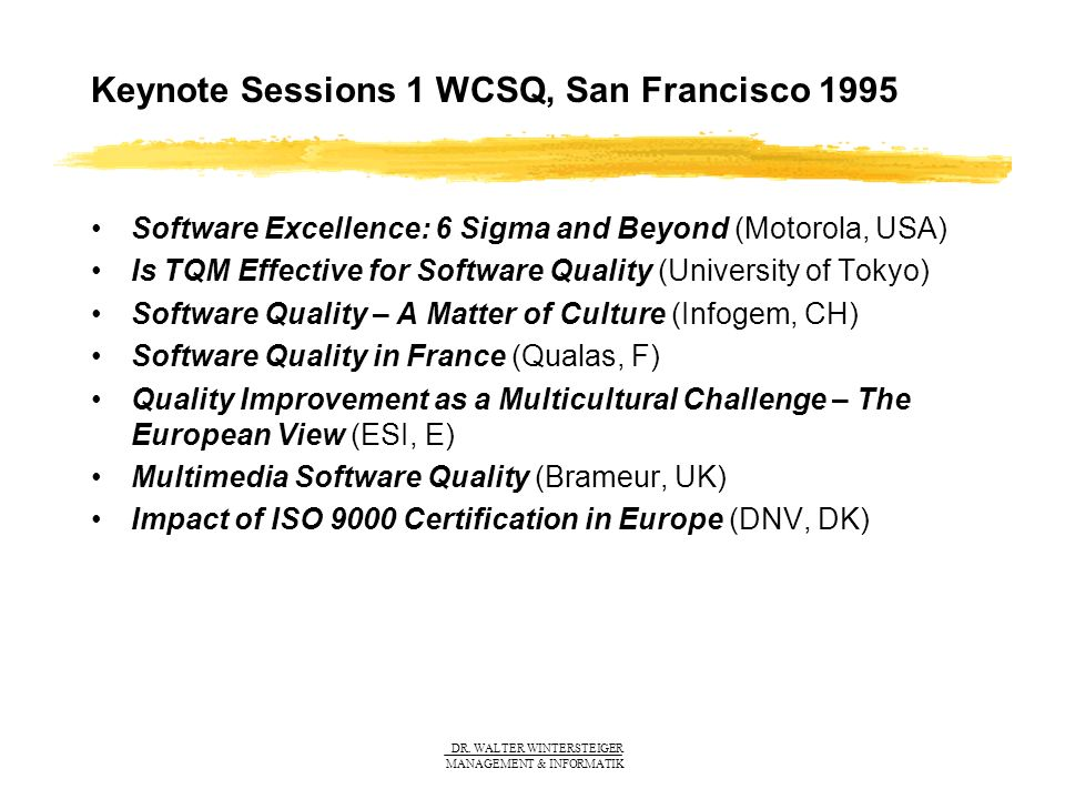 Keynote Sessions 1 WCSQ, San Francisco 1995