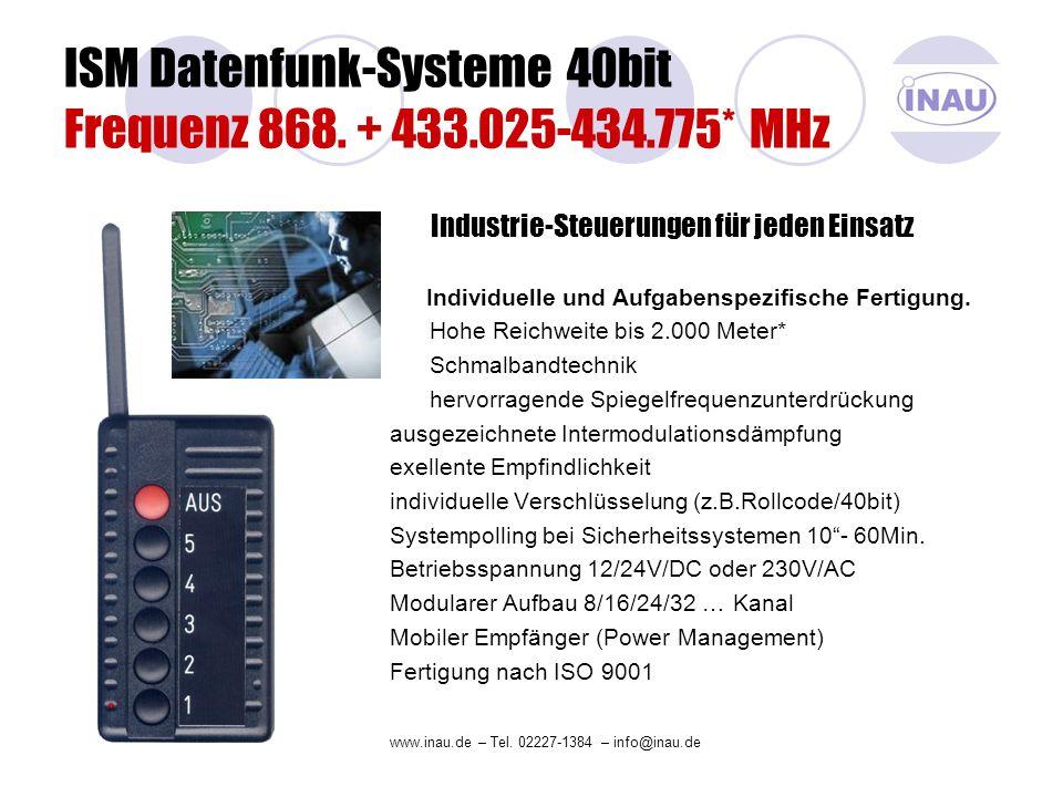 ISM Datenfunk-Systeme 40bit Frequenz 868. + 433.025-434.775* MHz