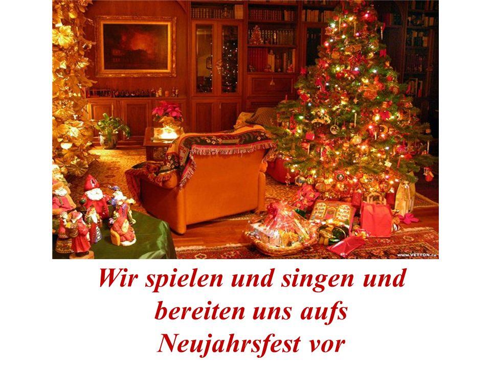 Wir spielen und singen und bereiten uns aufs Neujahrsfest vor
