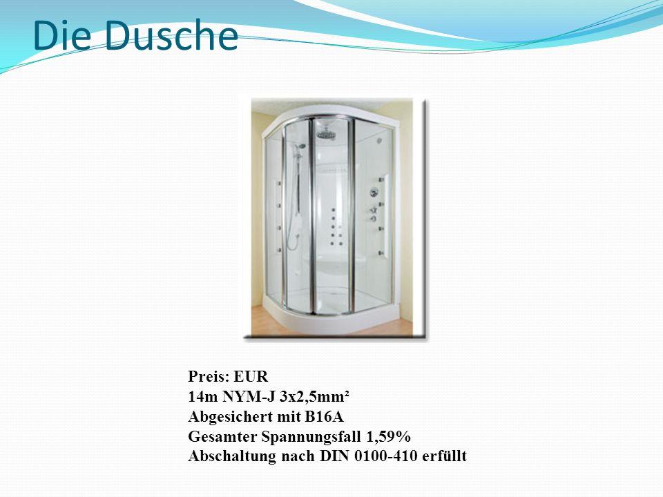 Die Dusche Preis: EUR 14m NYM-J 3x2,5mm² Abgesichert mit B16A