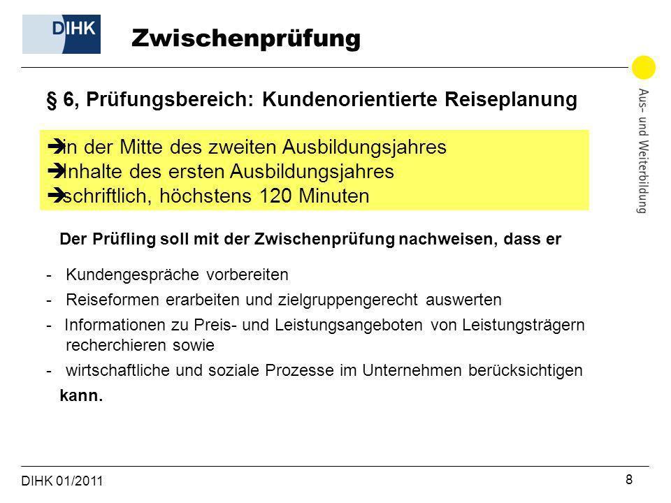 Zwischenprüfung § 6, Prüfungsbereich: Kundenorientierte Reiseplanung