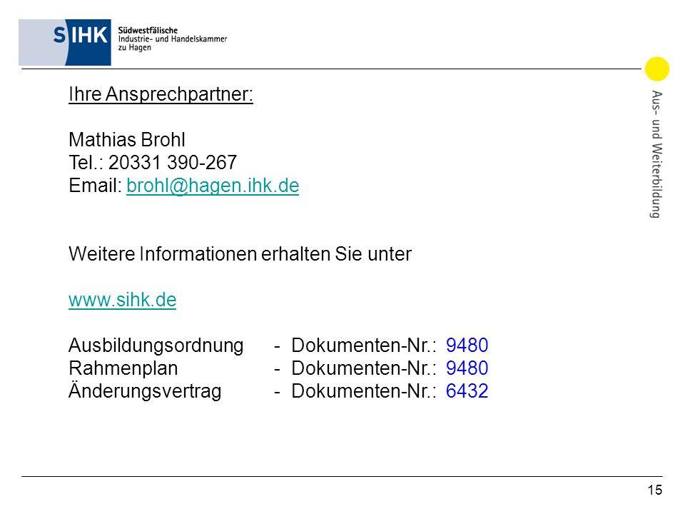 Ihre Ansprechpartner: Mathias Brohl Tel.: 20331 390-267