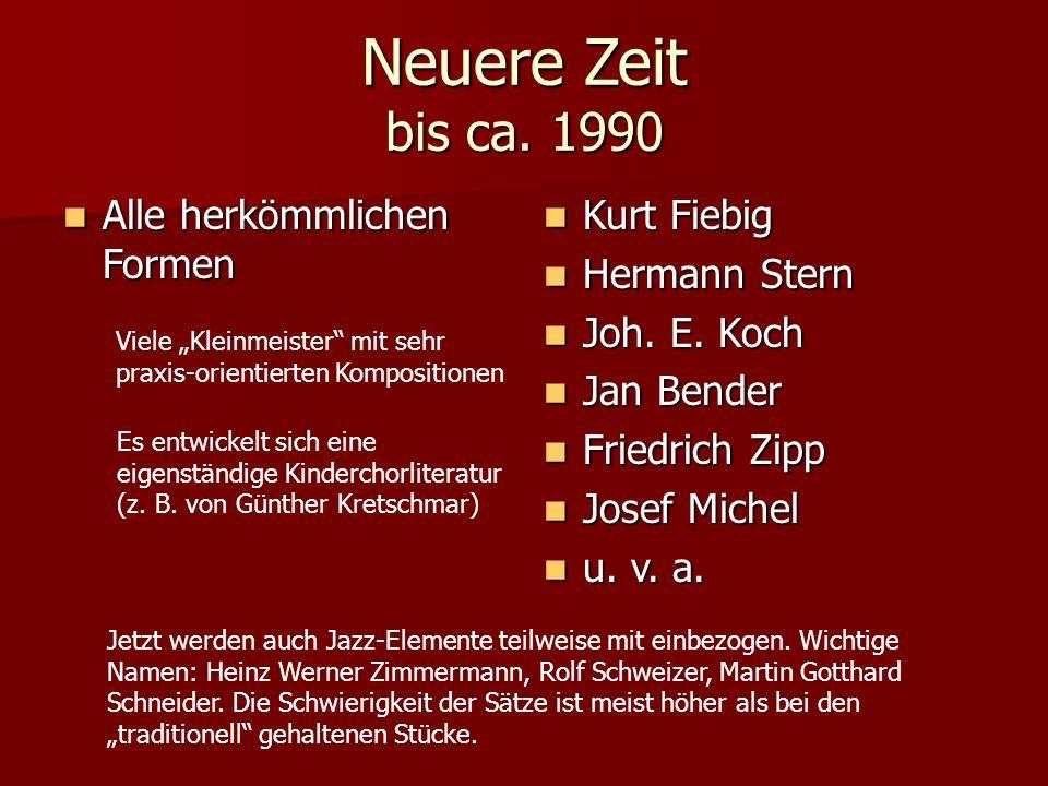Neuere Zeit bis ca. 1990 Alle herkömmlichen Formen Kurt Fiebig