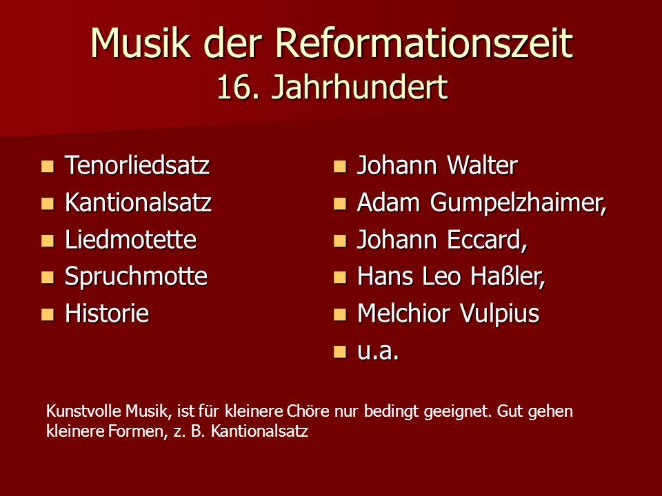 Musik der Reformationszeit 16. Jahrhundert