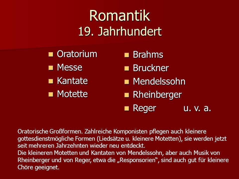 Romantik 19. Jahrhundert Oratorium Brahms Messe Bruckner Kantate
