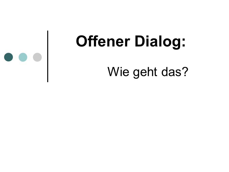 Offener Dialog: Wie geht das