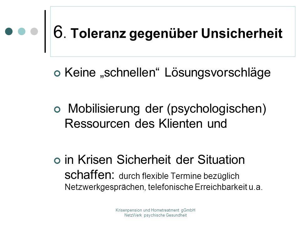 6. Toleranz gegenüber Unsicherheit