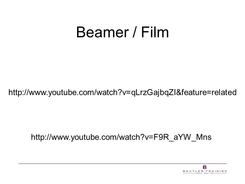 Beamer / Film http://www.youtube.com/watch v=qLrzGajbqZI&feature=related.