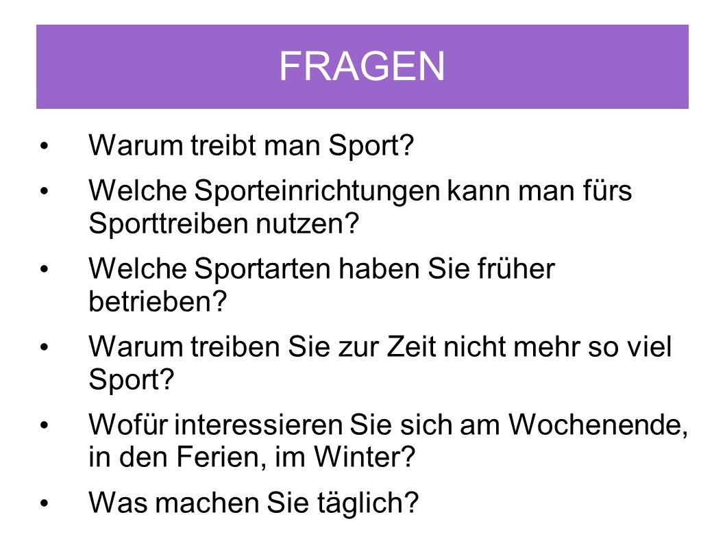 FRAGEN Warum treibt man Sport