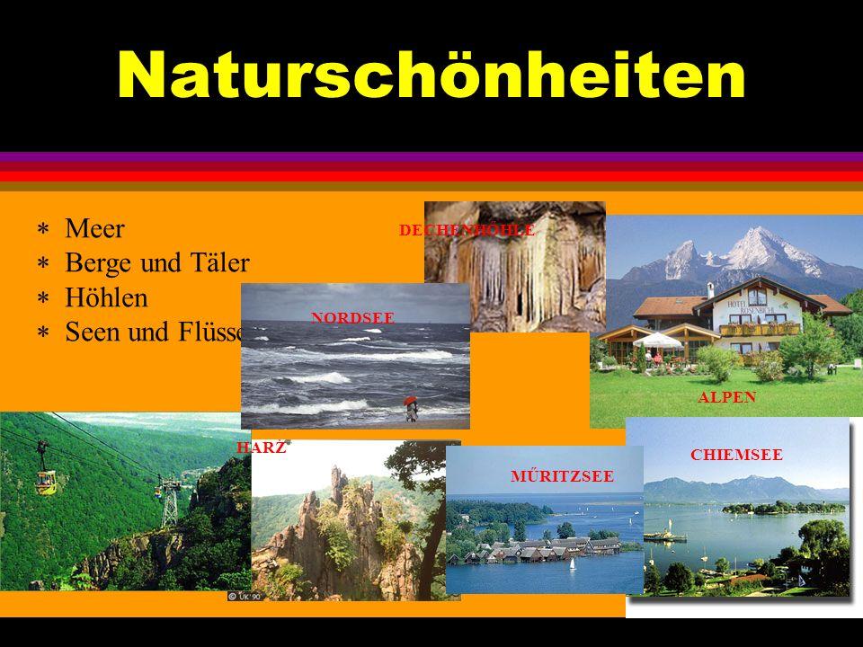 Naturschönheiten Meer Berge und Täler Höhlen Seen und Flüsse