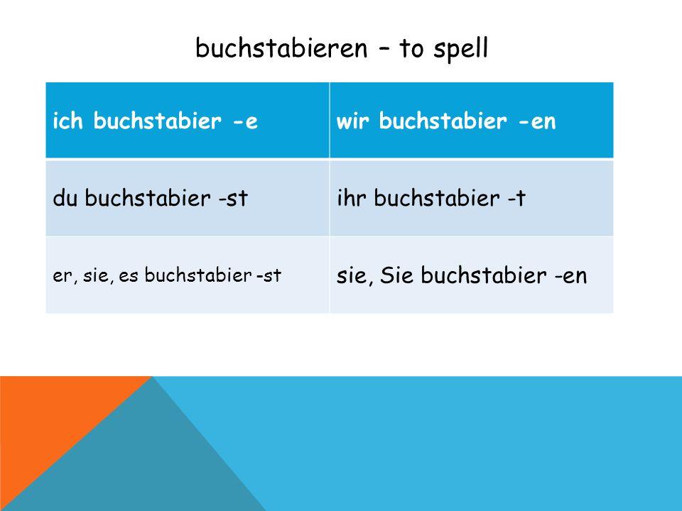 buchstabieren – to spell