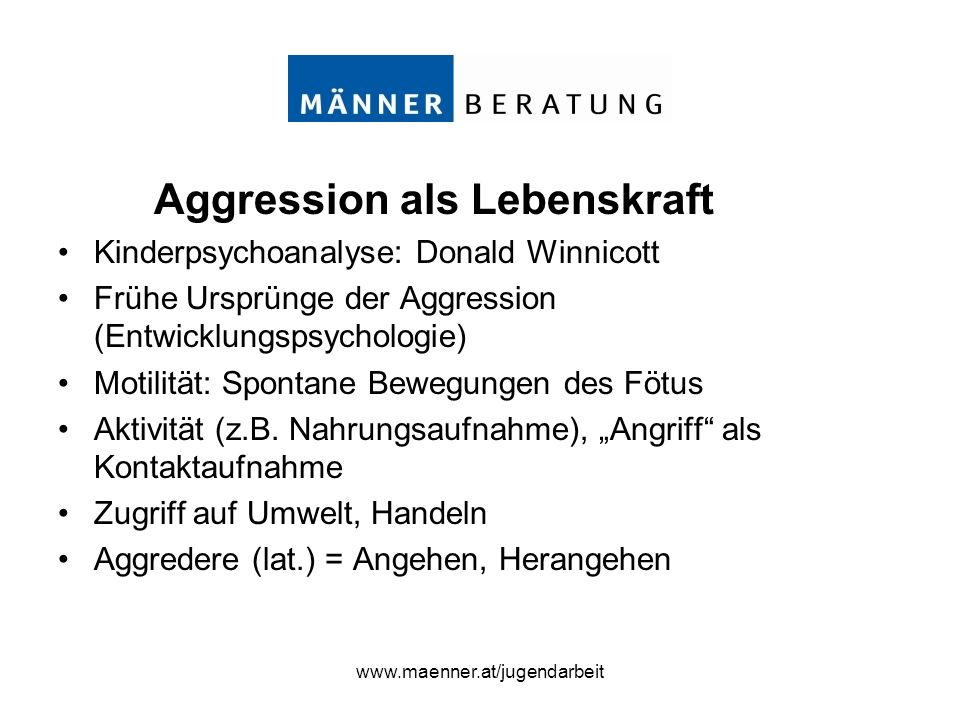 Aggression als Lebenskraft