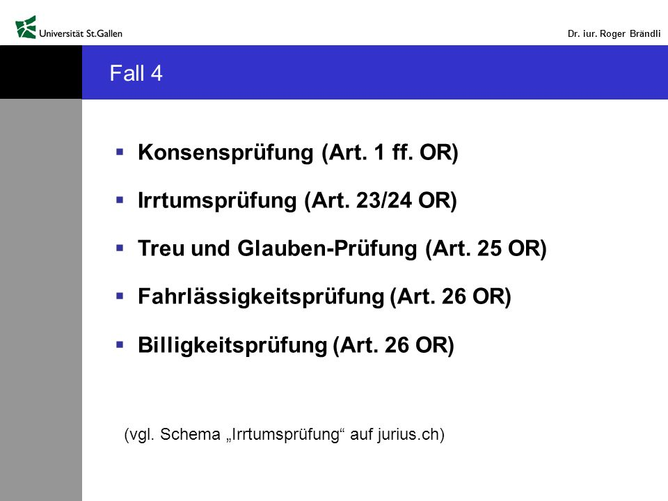 Konsensprüfung (Art. 1 ff. OR) Irrtumsprüfung (Art. 23/24 OR)