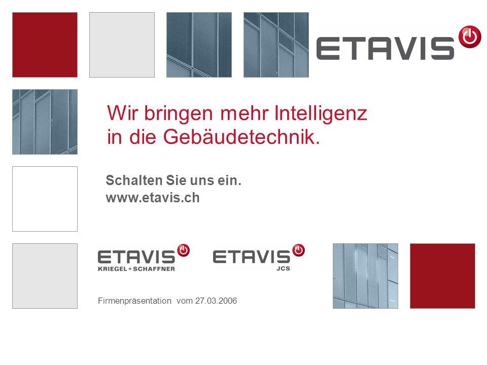 Schalten Sie uns ein. www.etavis.ch