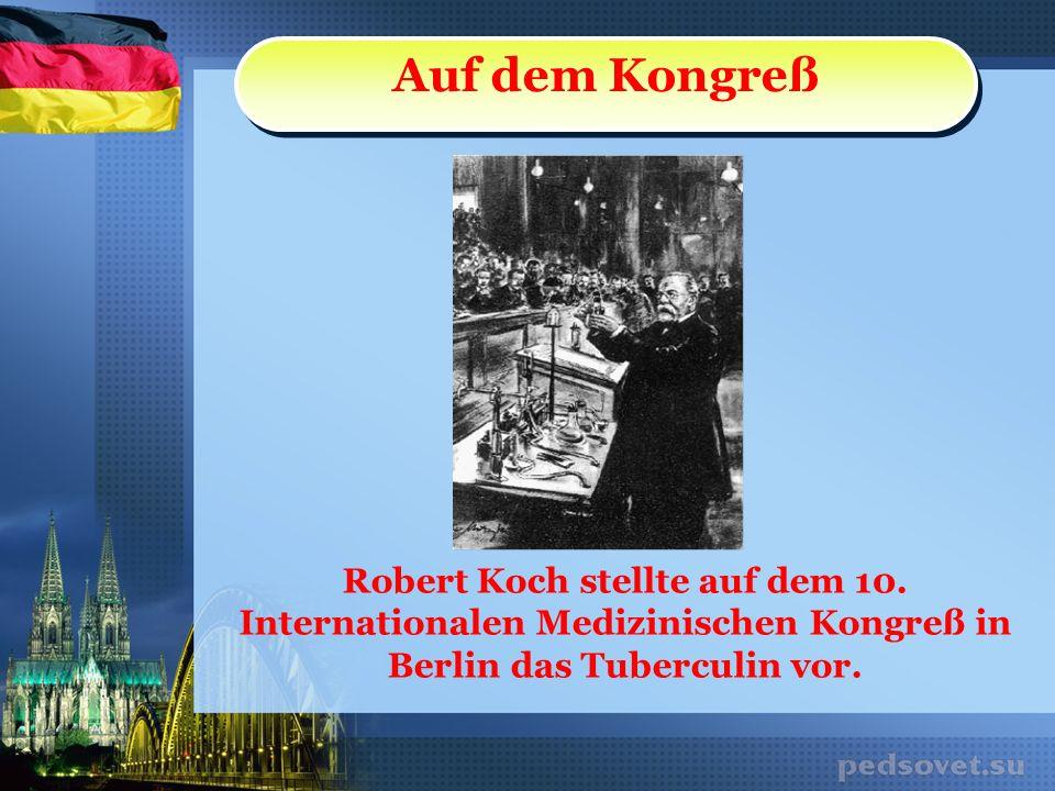 Auf dem Kongreß Robert Koch stellte auf dem 10.