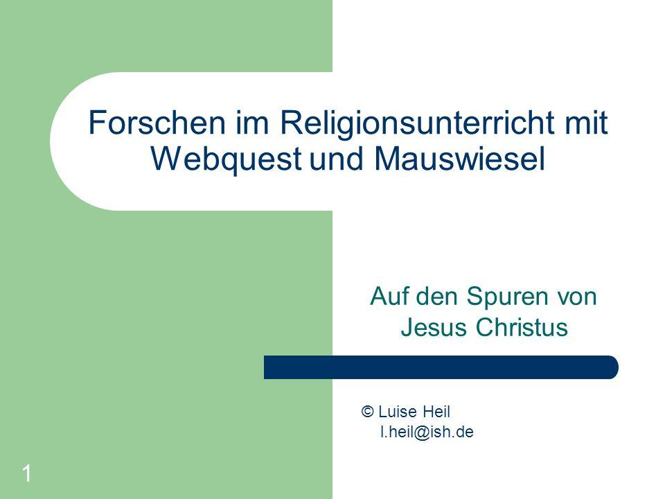 Forschen im Religionsunterricht mit Webquest und Mauswiesel