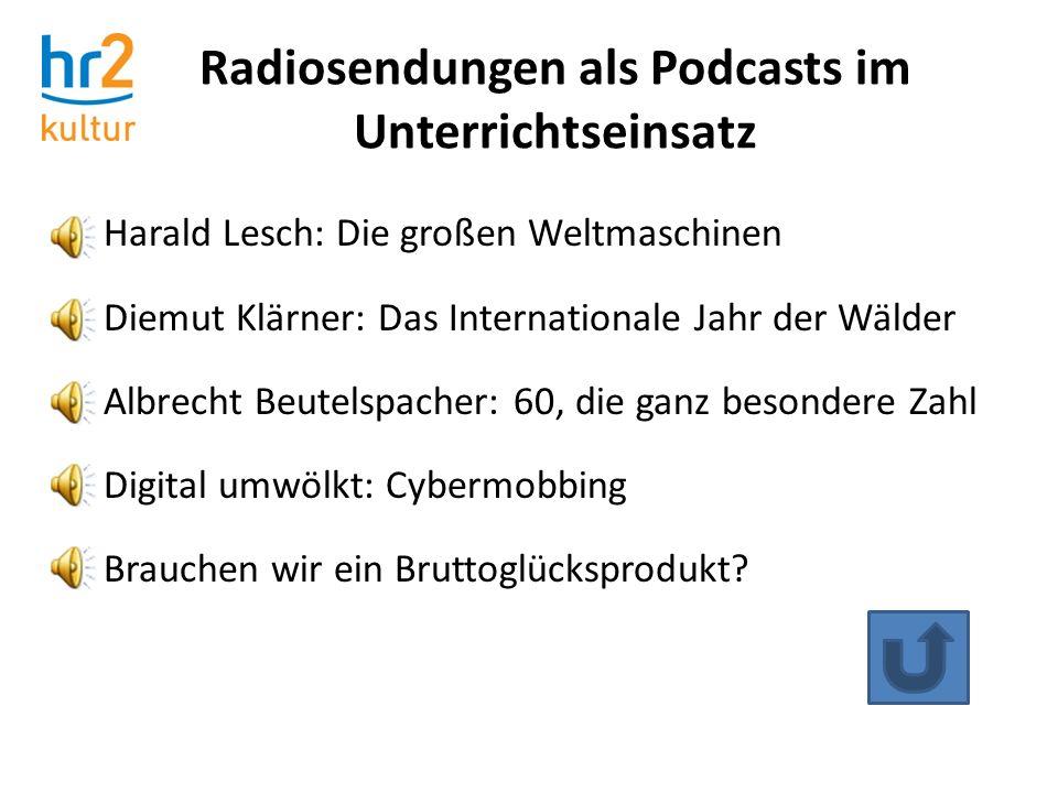 Radiosendungen als Podcasts im Unterrichtseinsatz