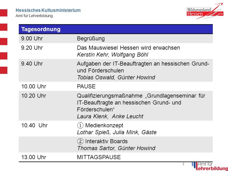 Tagesordnung 9.00 Uhr. Begrüßung. 9.20 Uhr. Das Mauswiesel Hessen wird erwachsen. Kerstin Kehr, Wolfgang Böhl.