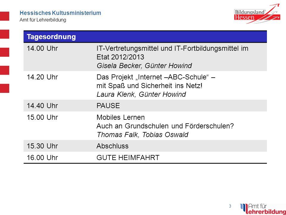 Tagesordnung 14.00 Uhr. IT-Vertretungsmittel und IT-Fortbildungsmittel im Etat 2012/2013. Gisela Becker, Günter Howind.