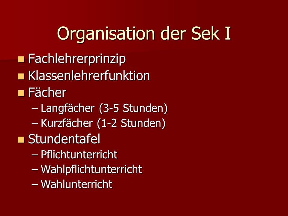 Organisation der Sek I Fachlehrerprinzip Klassenlehrerfunktion Fächer