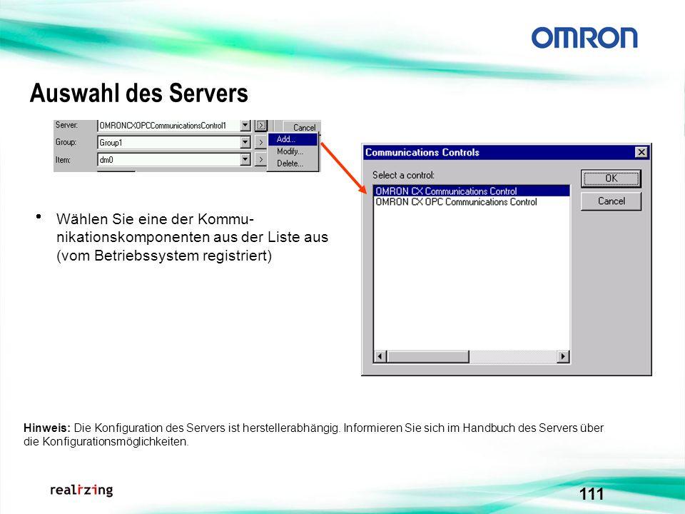 Auswahl des Servers Wählen Sie eine der Kommu-nikationskomponenten aus der Liste aus (vom Betriebssystem registriert)