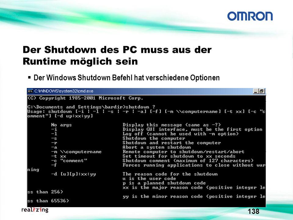 Der Shutdown des PC muss aus der Runtime möglich sein