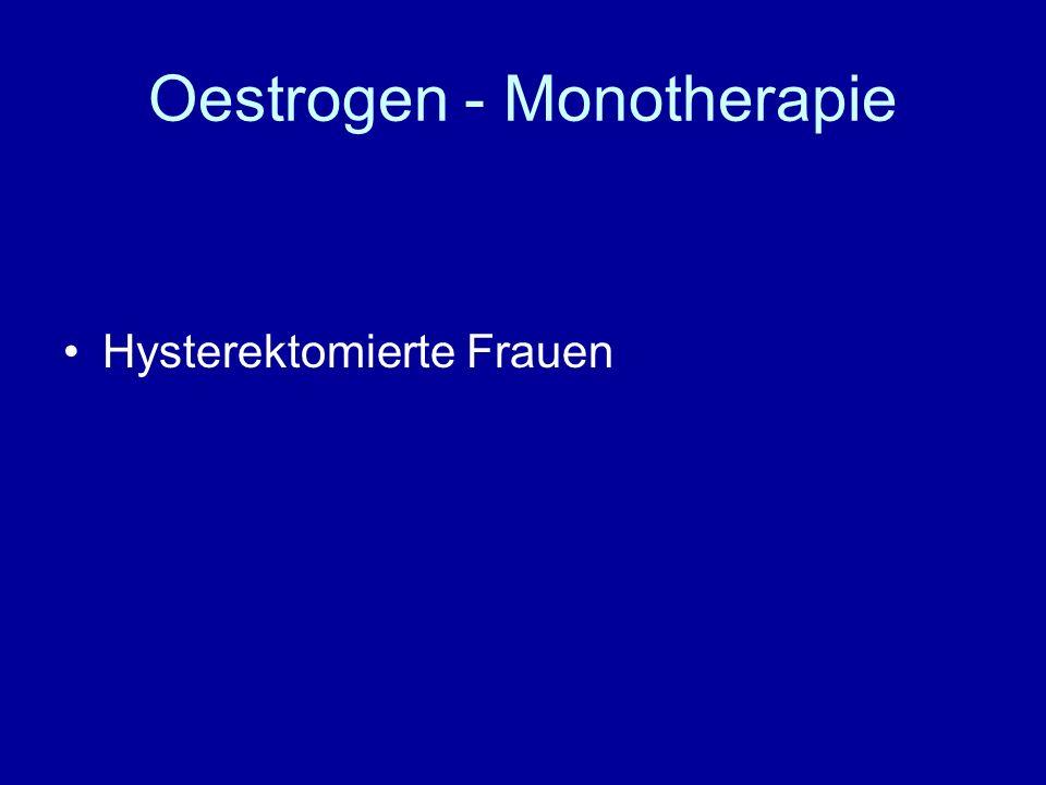 Oestrogen - Monotherapie