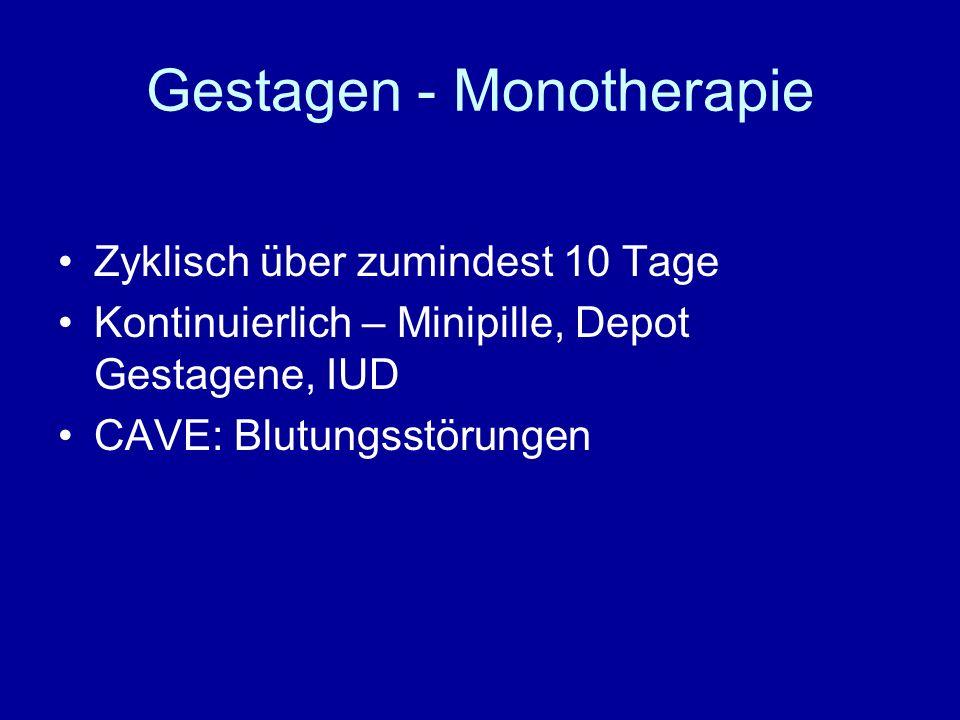 Gestagen - Monotherapie
