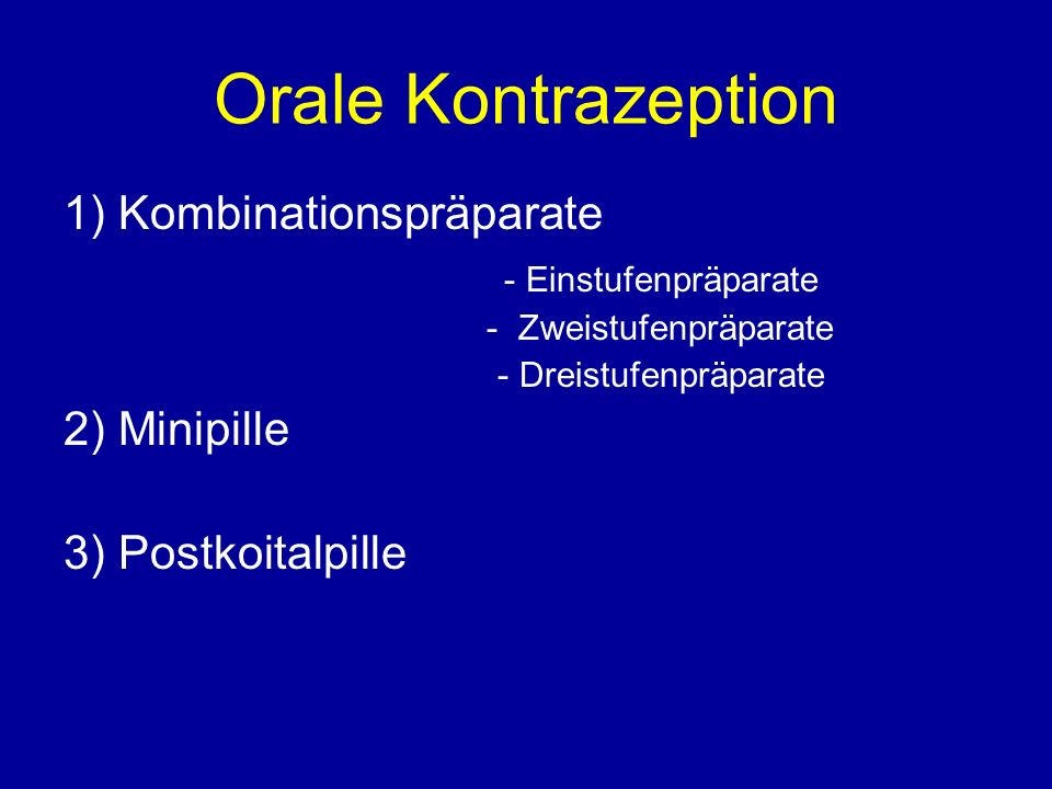 Orale Kontrazeption 1) Kombinationspräparate - Einstufenpräparate