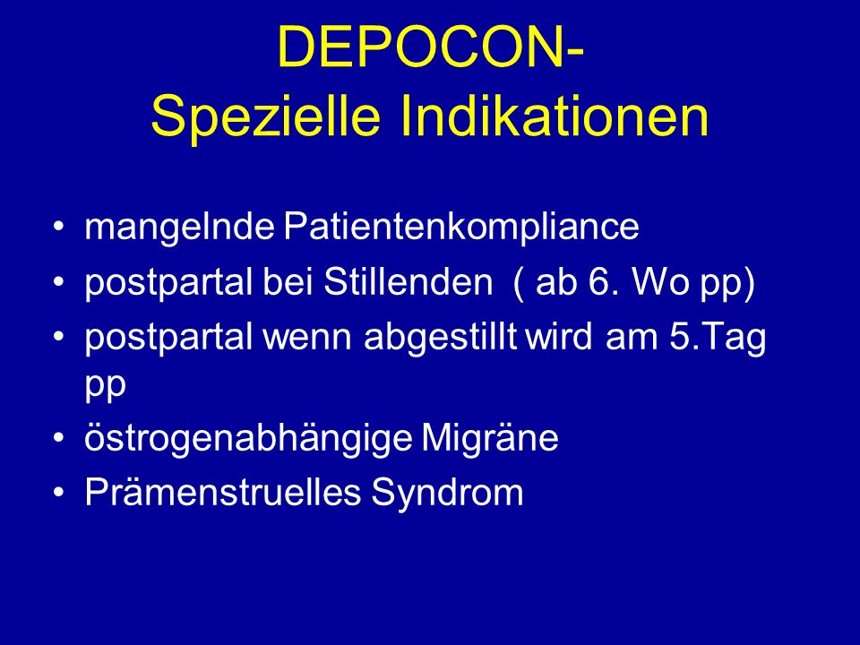 DEPOCON- Spezielle Indikationen