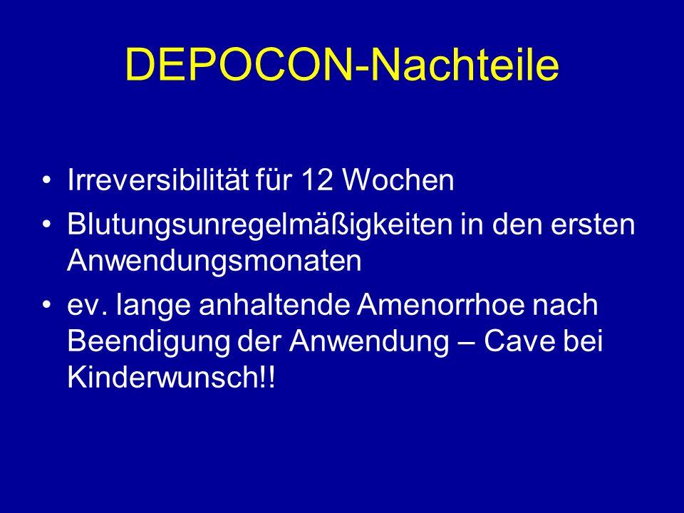 DEPOCON-Nachteile Irreversibilität für 12 Wochen