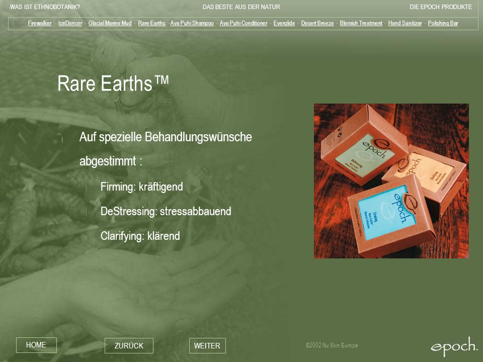 Rare Earths™ Auf spezielle Behandlungswünsche abgestimmt :