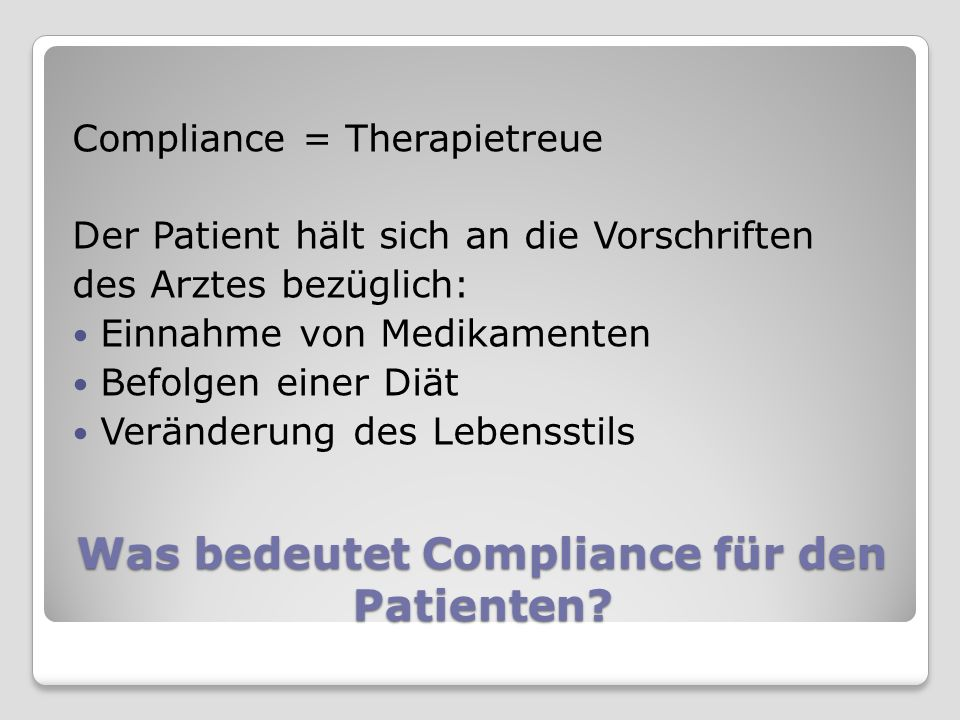 Was bedeutet Compliance für den Patienten