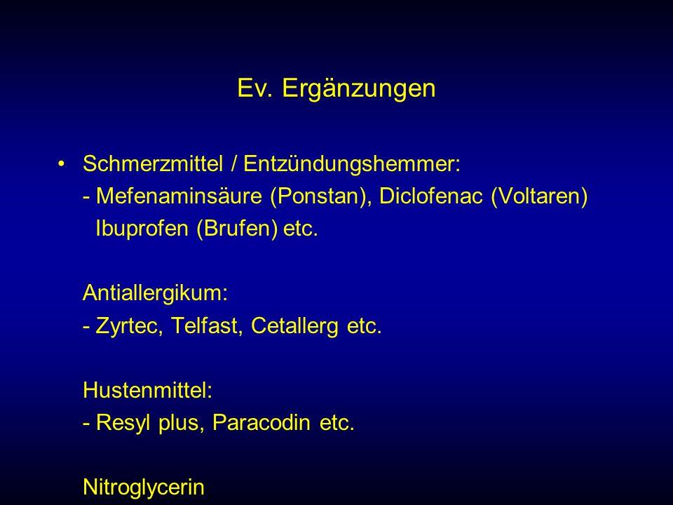 Ev. Ergänzungen Schmerzmittel / Entzündungshemmer: